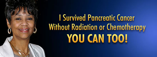 I survived Pancreatic cancer without radiation or chemotherapy.